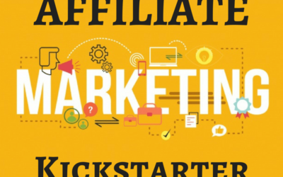 Affiliate Marketing Kickstarter